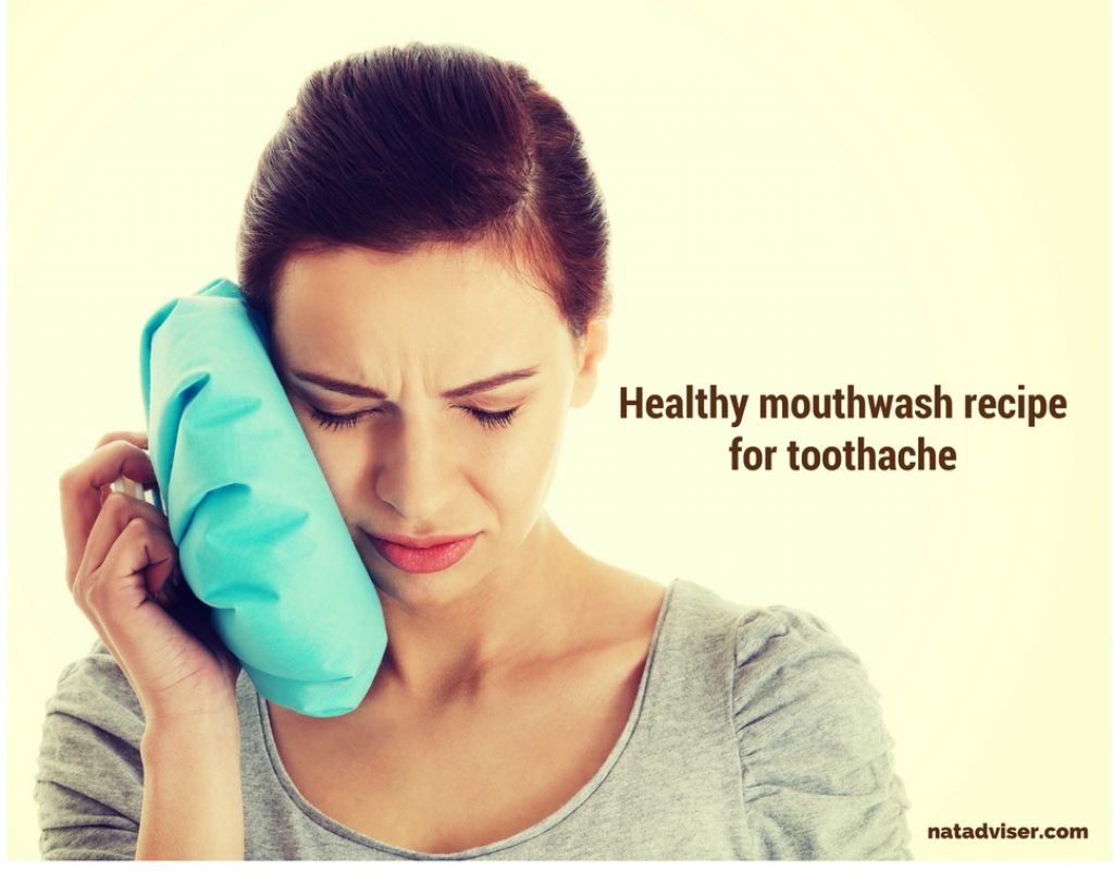 Healthy mouthwash recipe for toothache