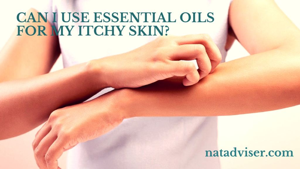 Can I Use Essential Oils for my Itchy Skin?
