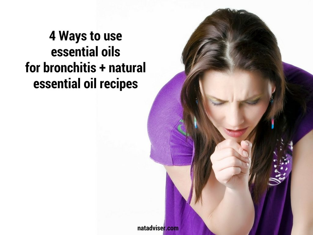 4 Ways to use essential oils for bronchitis + natural essential oil recipes