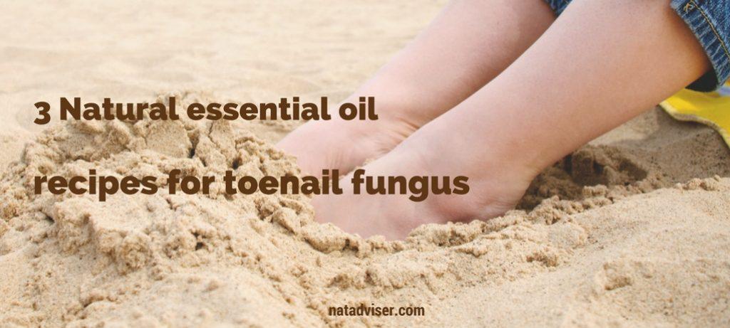 3 Natural essential oil recipes for toenail fungus