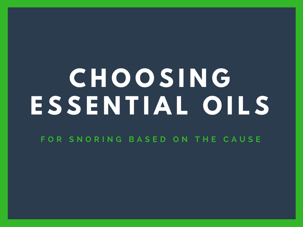 Choosing essential oils for snoring based on the cause