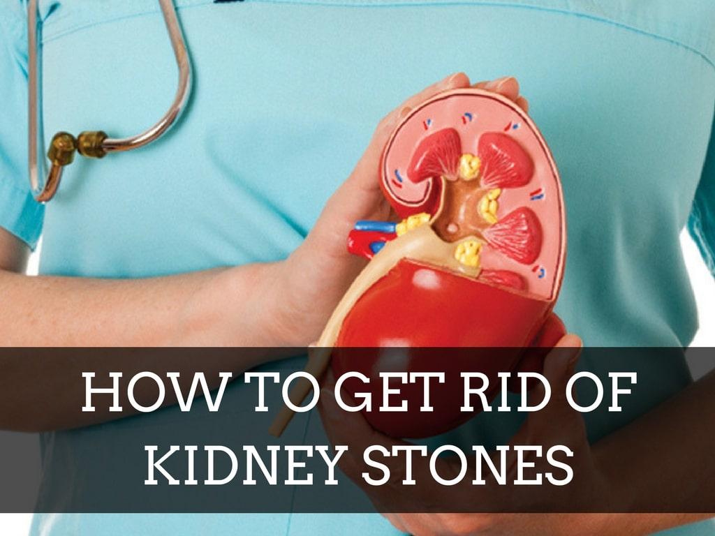 Get Rid of Kidney Stones