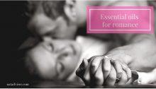 Top 7 Aphrodisiac Essential Oils For You Love Life, Increase Sex Drive, Romance And Libido