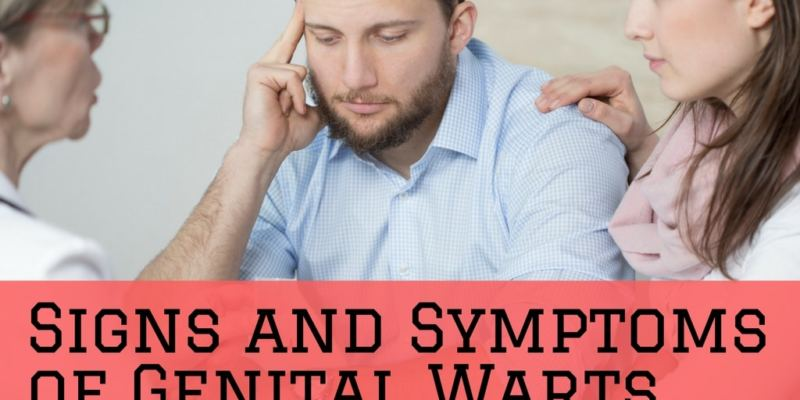 Signs and Symptoms of Genital Warts and Treatment Tips