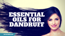 Challenge Dandruff Issues Naturally With the Help of Essential oils