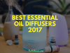 12 Best Essential Oil Diffuser Review 2017