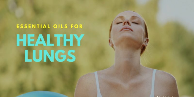 Best Essential Oils For Healthy Lungs, Top Recipes For Respiratory Problems And Useful Tips
